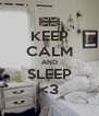KEEP CALM AND SLEEP <3 - Personalised Poster A4 size