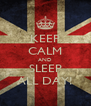 KEEP CALM AND SLEEP ALL DAY! - Personalised Poster A4 size
