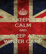 KEEP CALM AND SLEEP AT WINTER CAMP - Personalised Poster A4 size