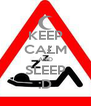 KEEP CALM AND SLEEP :D - Personalised Poster A4 size