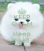 KEEP CALM AND sleep hard - Personalised Poster A4 size