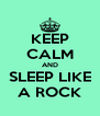 KEEP CALM AND SLEEP LIKE A ROCK - Personalised Poster A4 size