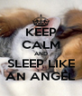 KEEP CALM AND SLEEP LIKE AN ANGEL - Personalised Poster A4 size