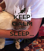 KEEP CALM AND SLEEP... LOTS - Personalised Poster A4 size