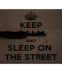 KEEP CALM AND SLEEP ON  THE STREET - Personalised Poster A4 size