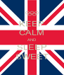 KEEP CALM AND SLEEP SWEET - Personalised Poster A4 size