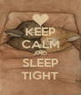 KEEP CALM AND SLEEP TIGHT - Personalised Poster A4 size