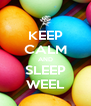 KEEP CALM AND SLEEP WEEL - Personalised Poster A4 size