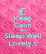 Keep Calm And Sleep Well Lovely,s - Personalised Poster A4 size