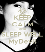 KEEP CALM AND SLEEP WELL MyDevil - Personalised Poster A4 size