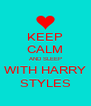 KEEP CALM AND SLEEP WITH HARRY STYLES - Personalised Poster A4 size