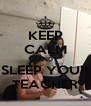 KEEP CALM AND SLEEP YOUR TEACHER - Personalised Poster A4 size