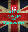 KEEP CALM AND Sleepover  - Personalised Poster A4 size