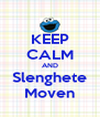 KEEP CALM AND Slenghete Moven - Personalised Poster A4 size
