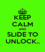 KEEP CALM AND SLIDE TO UNLOCK.. - Personalised Poster A4 size