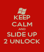 KEEP CALM AND SLIDE UP 2 UNLOCK - Personalised Poster A4 size