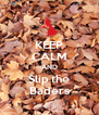 KEEP CALM AND Slip the Baders - Personalised Poster A4 size