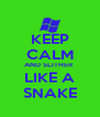 KEEP CALM AND SLITHER  LIKE A SNAKE - Personalised Poster A4 size