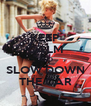 KEEP CALM AND SLOW DOWN THE CAR - Personalised Poster A4 size