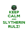 KEEP CALM AND SLYTHERIN RULZ! - Personalised Poster A4 size