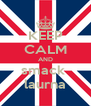 KEEP CALM AND smack  laurna - Personalised Poster A4 size