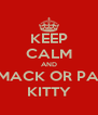 KEEP CALM AND SMACK OR PAT KITTY - Personalised Poster A4 size
