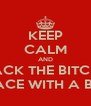 KEEP CALM AND SMACK THE BITCH IN THE FACE WITH A BINDER - Personalised Poster A4 size
