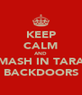 KEEP CALM AND SMASH IN TARAS BACKDOORS - Personalised Poster A4 size
