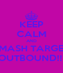 KEEP CALM AND SMASH TARGET OUTBOUND!!! - Personalised Poster A4 size