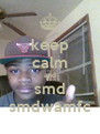 keep calm and smd smdwamfc - Personalised Poster A4 size