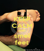 KEEP CALM AND smel feet - Personalised Poster A4 size