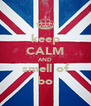 keep CALM AND smell of bo - Personalised Poster A4 size