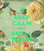 KEEP CALM AND SMELL ROSES - Personalised Poster A4 size