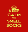 KEEP CALM AND SMELL SOCKS - Personalised Poster A4 size