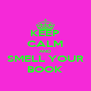 KEEP CALM AND SMELL YOUR BOOK - Personalised Poster A4 size