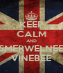 KEEP CALM AND SMERWELNEE VINEBEE - Personalised Poster A4 size