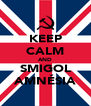 KEEP CALM AND SMIGOL AMNÉSIA - Personalised Poster A4 size
