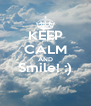 KEEP CALM AND Smile! :)  - Personalised Poster A4 size