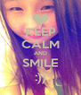 KEEP CALM AND SMILE :)) - Personalised Poster A4 size