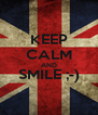 KEEP CALM AND SMILE ;-)  - Personalised Poster A4 size
