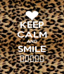 KEEP CALM AND SMILE ☮☮☮☮☮ - Personalised Poster A4 size