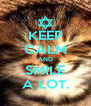 KEEP CALM AND SMILE A LOT. - Personalised Poster A4 size