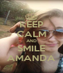 KEEP CALM AND SMILE AMANDA - Personalised Poster A4 size