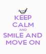 KEEP CALM AND SMILE AND MOVE ON - Personalised Poster A4 size
