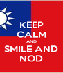 KEEP CALM AND SMILE AND NOD - Personalised Poster A4 size