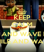 KEEP CALM AND SMILE AND WAVE BOYS, SMILE AND WAVE - Personalised Poster A4 size