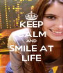 KEEP CALM AND SMILE AT LIFE - Personalised Poster A4 size