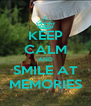 KEEP CALM AND SMILE AT MEMORIES - Personalised Poster A4 size