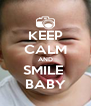 KEEP CALM AND SMILE  BABY - Personalised Poster A4 size