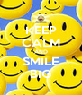 KEEP CALM AND SMILE BIG - Personalised Poster A4 size